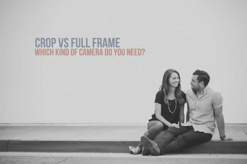 Crop vs Full Frame – Which Camera Do You Need?
