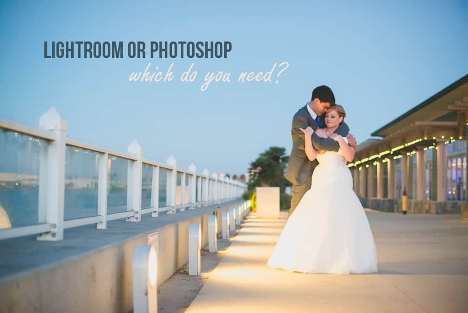 Lightroom vs Photoshop – Which Do You Need?